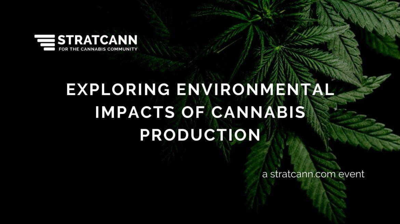 Exploring Environmental Impacts of Cannabis Production